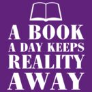 A book a day keeps reality away by bravos
