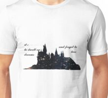 'It Does not do to Dwell on Dreams and Forget to Live' Unisex T-Shirt