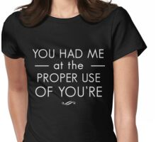 You had me at the proper use of you're Womens Fitted T-Shirt