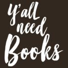Y'all need books by bravos