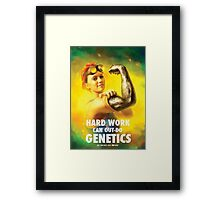 Hard Work Can Out-Do Genetics Framed Print