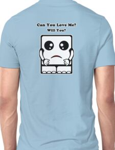 Can You Love Me? Will You? Unisex T-Shirt