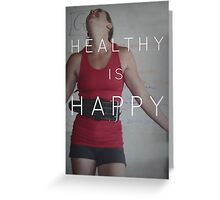 Healthy Is Happy Greeting Card