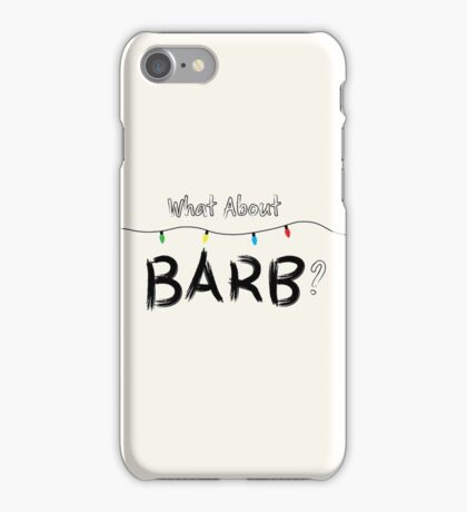 What About Barb? iPhone Case/Skin