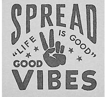 Spread Good Vibes Photographic Print