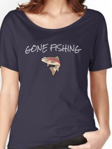 Gone Fishing Women's Relaxed Fit T-Shirt