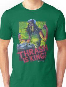 Thrash Is King! Unisex T-Shirt