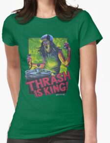 Thrash Is King! Womens Fitted T-Shirt