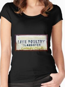 Live Poultry Slaughter Comedy Club Women's Fitted Scoop T-Shirt