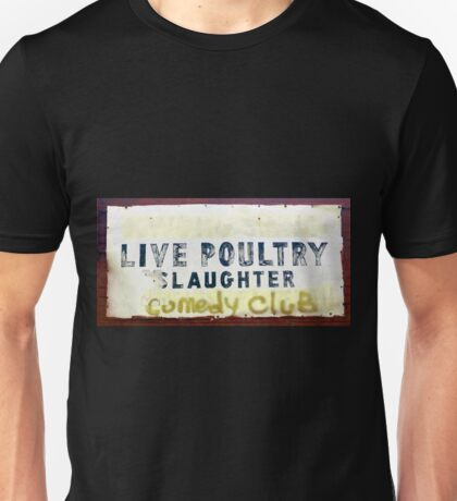 Live Poultry Slaughter Comedy Club Unisex T-Shirt
