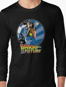 Bark to the Future Long Sleeve T-Shirt