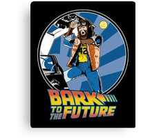 Bark to the Future Canvas Print