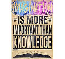 Einstein - Imagination is more important than knowledge Photographic Print