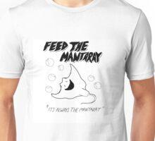 Feed The Mantaray Unisex T-Shirt