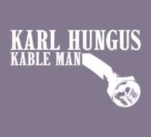 Big Lebowski KARL HUNGUS - KABLE MAN Kids Tee