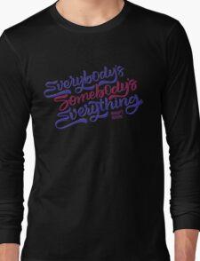 Everybody's Something Long Sleeve T-Shirt