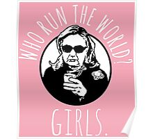 Hillary Clinton Who Run The World Poster