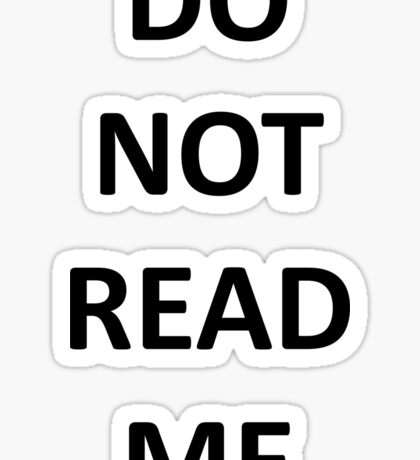 DO NOT READ ME Sticker