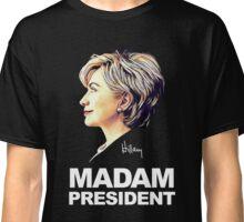 Hillary Clinton Madam President Classic T-Shirt