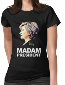 Hillary Clinton Madam President Womens Fitted T-Shirt
