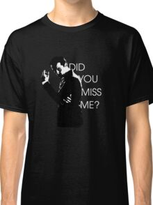 Did you miss me? Moriarty Classic T-Shirt