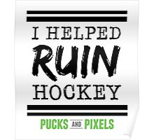 Hockey Ruiner (Black) Poster