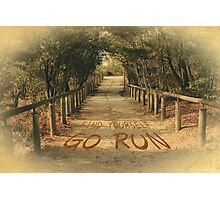 Find Yourself Go Run Motivational Dirt Road Photographic Print