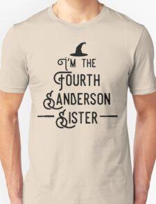 I'm the Fourth Sanderson Sister Unisex T-Shirt