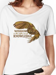 Wisdom is the right use of Knowledge Owl Women's Relaxed Fit T-Shirt