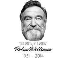 Robin Williams Tribute ~ Oh Captain, My Captain! by Daniel Lucas