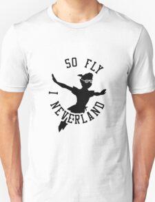 So Fly, I Neverland Unisex T-Shirt