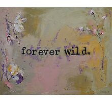 Forever Wild Photographic Print