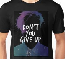 don't you give up Unisex T-Shirt