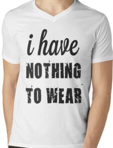 I Have Nothing To Wear Mens V-Neck T-Shirt