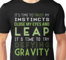 TIME TO TRY DEFYING GRAVITY SHIRT Unisex T-Shirt