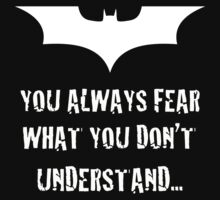 You Always Fear What You Don't Understand by AdamKadmon15