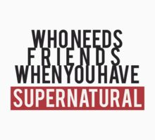 Who Needs Friends When You Have Supernatural Kids Tee