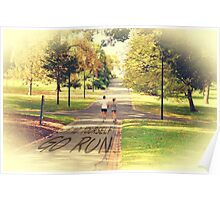 Find Yourself Go Run at Fitzroy Gardens Melbourne Poster
