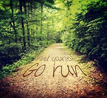 Find Yourself Go Run Motivational Runners Quote by Beverly Claire Kaiya