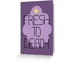 Fresh to Death Greeting Card