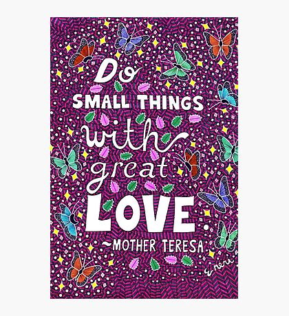 Do Small Things With Great Love, Mother Teresa Quote, Lettering, Butterfly And Leaf Doodle, Inspirational Photographic Print