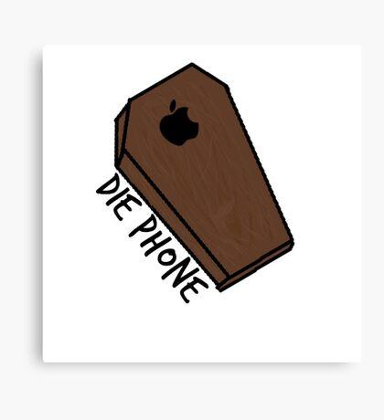 Die Phone Apple iphone parody Canvas Print