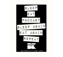 Podcast... Repeat Art Print