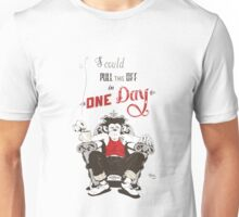 I Could Pull This Off in One Day Unisex T-Shirt