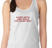 Raise boys and girls the same way Women's Tank Top