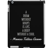 Cicero reading quote iPad Case/Skin
