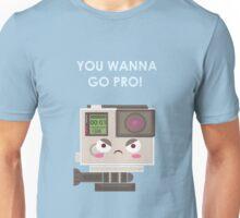 Oh? You Wanna GO PRO! Unisex T-Shirt