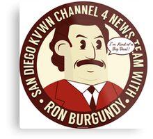 Ron Burgundy Metal Print