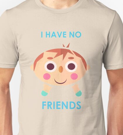 Time to make Friends! Unisex T-Shirt