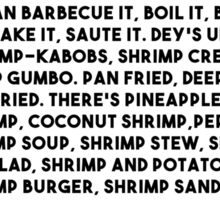 Anyway, like I was sayin', shrimp is the fruit of the sea Sticker